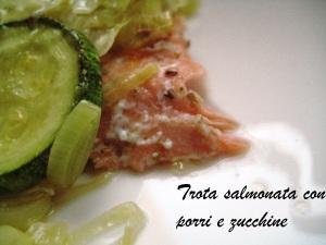 Trota salmonata con porri e zucchine 2