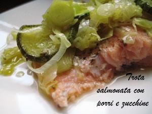 Trota salmonata con porri e zucchine 3