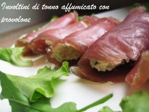 Involtini di tonno affumicato con provolone 2